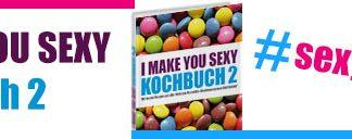 Gewinnspiel I make you sexy Kochbuch 2